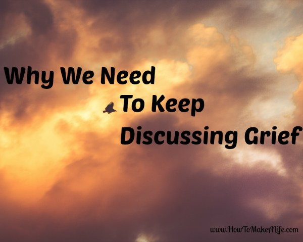why we need to keep discussing grief