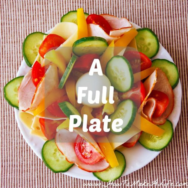 A Full Plate of food