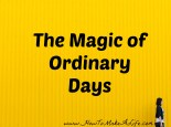 We are always planning and waiting for the large events in life. However, it is the ordinary days that often become our greatest memories.
