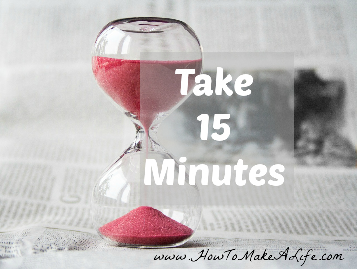 Take 15 minutes to slow down and renew your mind.
