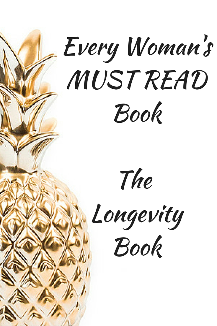 Every Woman's MUST READ Book – The Longevity Book