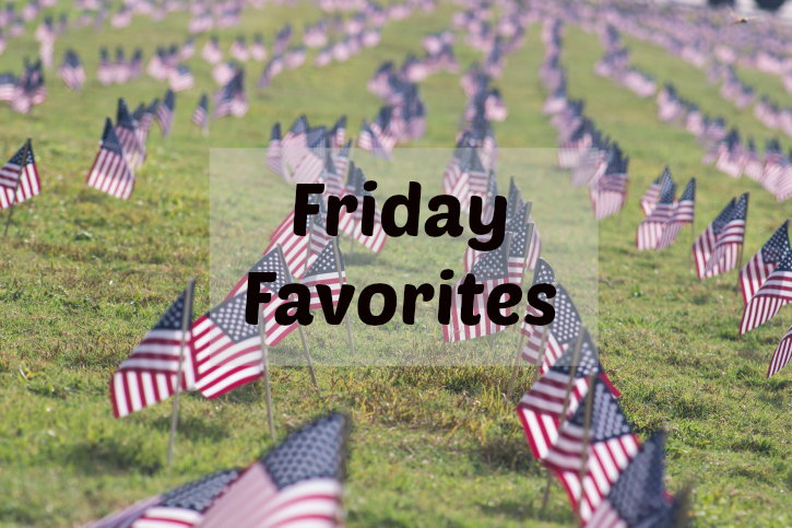 Friday Favorites – Memorial Day Weekend