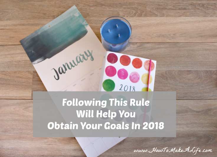This Rule Will Help You Obtain Your 2018 Goals