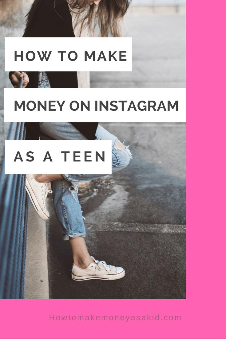 Make Money On Instagram As A Teen