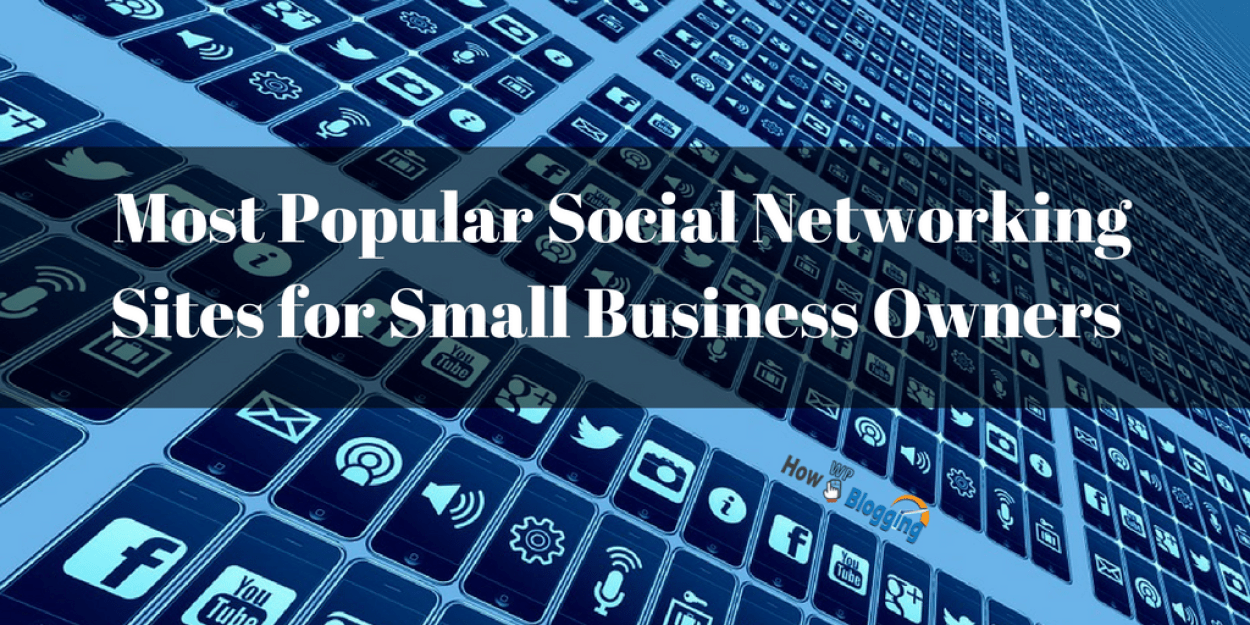 Top 20 Most Popular Social Networking Sites for Small Business Owners (1)