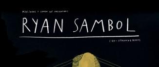 Ir al evento: RYAN SAMBOL (ex-Strange Boys, Tx)
