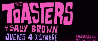 Ir al evento: THE TOASTERS + SALLY BROWN en Madrid