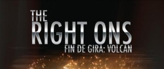 Ir al evento: RIGHT ONS fin de gira Volcán