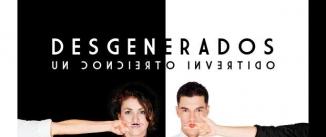 Ir al evento: DESGENERADOS - Un concierto invertido