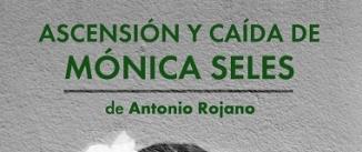 Ir al evento: ASCENSIÓN y CAÍDA de MÓNICA SELES