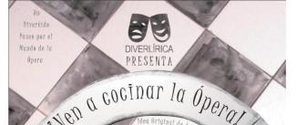 Ir al evento: VEN A COCINAR LA ÓPERA (Ópera para niños)