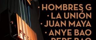 Ir al evento: HOMBRES G, LA UNIÓN, JUAN MAYA, ANYE BAO Y PEPE BAO Y OTROS