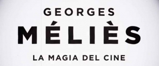 Ir al evento: GEORGE MÉLIÈS La magia del cine
