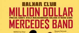 Ir al evento: BALKAN CLUB. MILLION DOLLAR MERCEDES BAND