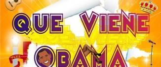Ir al evento: QUE VIENE OBAMA, el Cabaret político