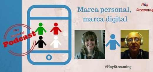 Podcast marca personal marca digital en HoyStreaming