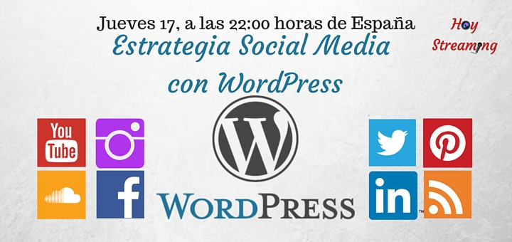 El punto central de tu estrategia social media es tu WordPress