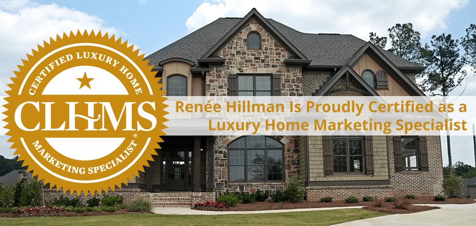 Renee Hillman Earns Recognized Designation For Performance In Luxury Real  Estate.