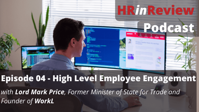 HR in Review Podcast 04 – High Level Employee Engagement – 18/05/2021