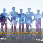 Rising Resilient: The Manager of the Future –  07/10/2021
