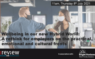 Wellbeing in our new hybrid world: a rethink for employers –  08/07/2021