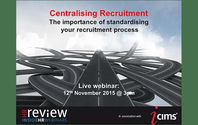 Inside HR: Centralising Recruitment