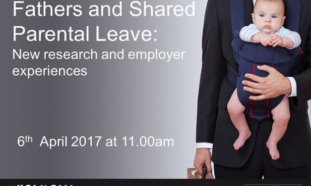 Fathers and Shared Parental Leave: new research and employer experiences 06/04/17