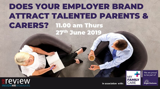 Does your Employer Brand attract talented parents and carers? – 27/06/2019
