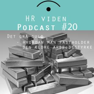 Podcast 20: Det grå guld - hvordan man fastholder den ældre arbejdsstyrke