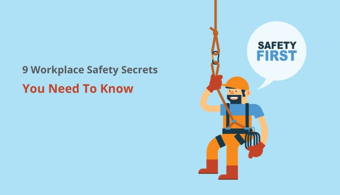 9 Workplace Safety Secrets You Need To Know