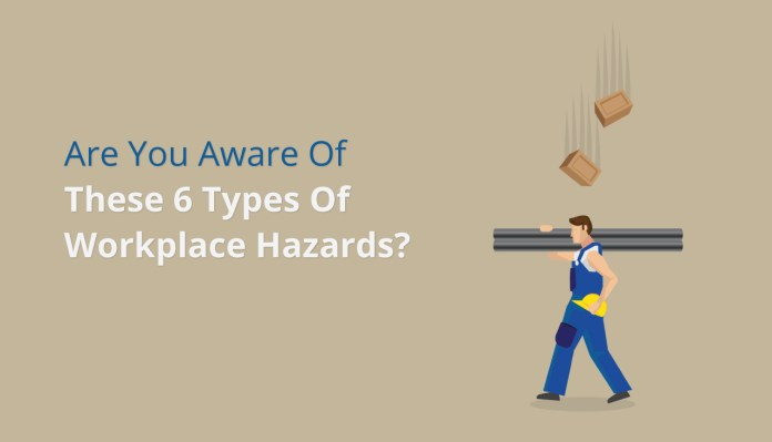 Are You Aware Of These 6 Types Of Workplace Hazards