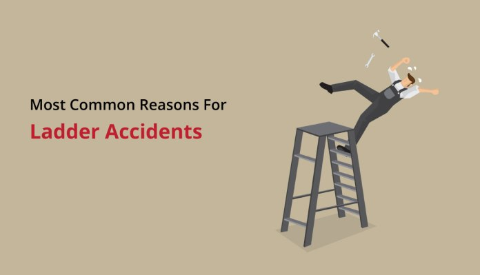 Most Common Reasons for Ladder Accidents