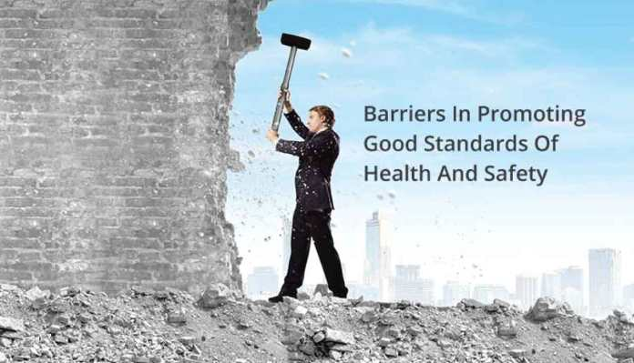 Barriers In Promoting Good Standards Of Health And Safety