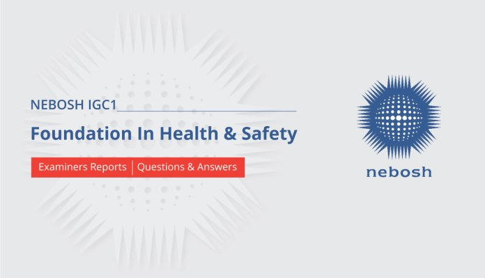 NEBOSH IGC1 Foundation In Health and Safety Questions & Answers
