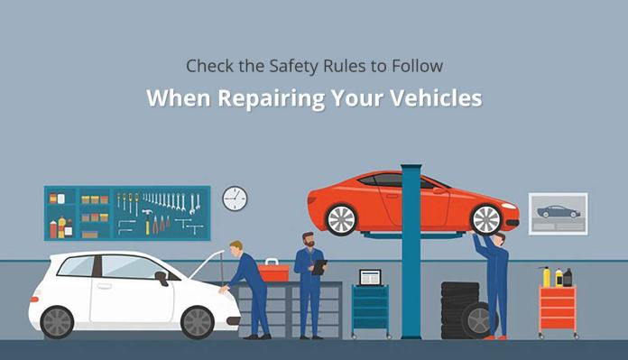 Check the Safety Rules to Follow, When Repairing Your Vehicles