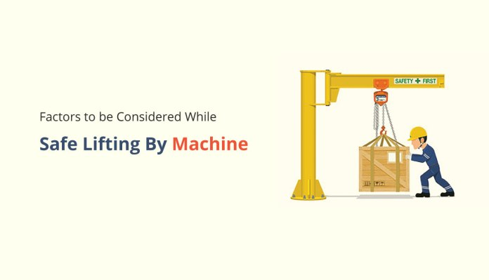 Factors to be Considered While Safe Lifting By Machine