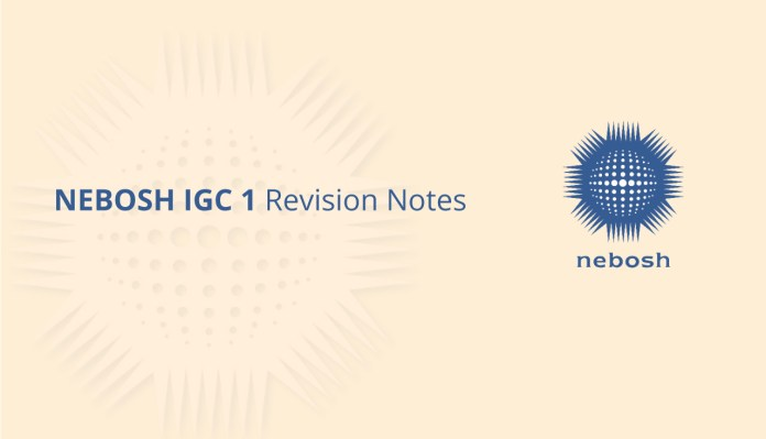 NEBOSH IGC 1 Revision Notes