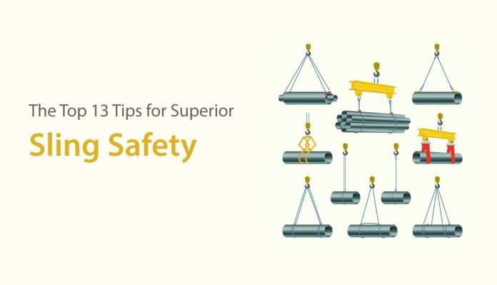 The Top 13 Tips for Superior Sling Safety Sling Safety
