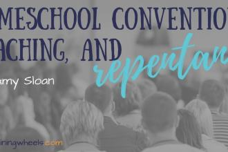 A homeschool convention shows us our flaws as teachers, but not so we can leave in despair. In repentance, we turn toward One who alone can form and grow the hearts in our care.