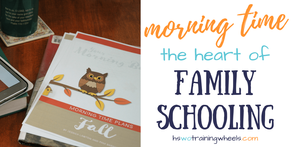 Morning Time: The Heart of Family Schooling