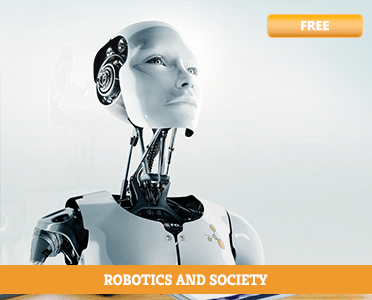 Robotics and Society - robotics engineering courses - introduction to robotics mechanics and control - introduction to robotics course - introduction to robotics analysis control applications - how to learn online