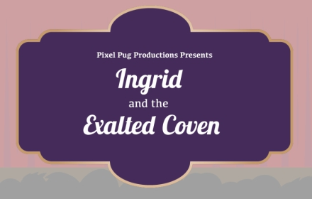 Ingrid and the Exalted Coven