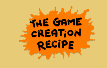 Game Creation Recipe