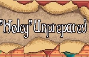 holey unprepared