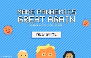 Make Pandemics Great Again