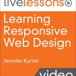 Learning Responsive Web Design LiveLessons