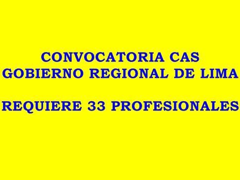 Convocatoria CAS Gobierno Regional de Lima Requiere 33 profesionales