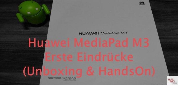Huawei MediaPad M3 Unboxing HandsOn