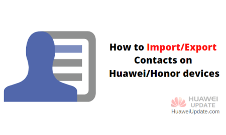 How to Import and Export Contacts on Huawei devices