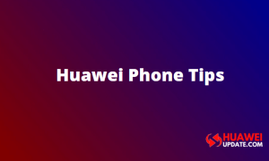 Huawei Phone Tips